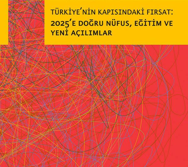Türkiye'nin Kapısındaki Fırsat: 2025'e Doğru Nüfus, Eğitim ve Yeni Açılımlar