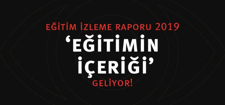"""Eğitim İzleme Raporu 2019 """"Eğitimin İçeriği"""" Geliyor!"""