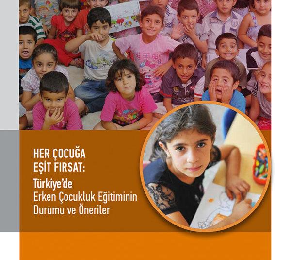 Her Çocuğa Eşit Fırsat: Türkiye'de Erken Çocukluk Eğitiminin Durumu ve Öneriler