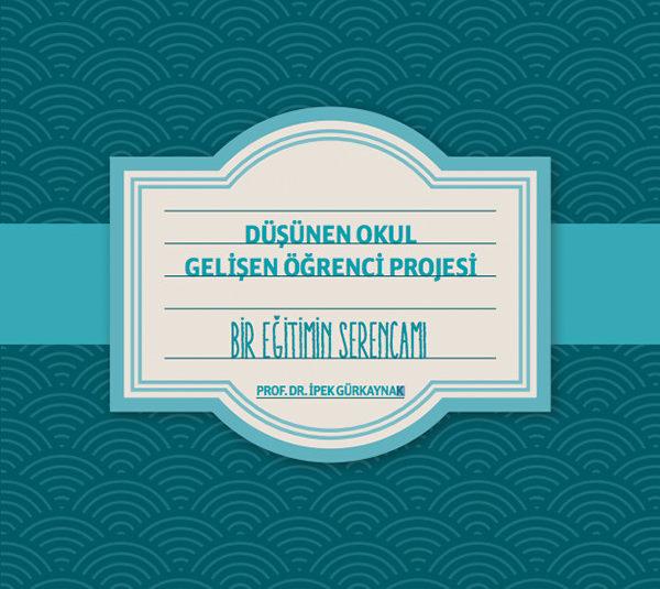 Düşünen Okul Gelişen Öğrenci Projesi Yayınları