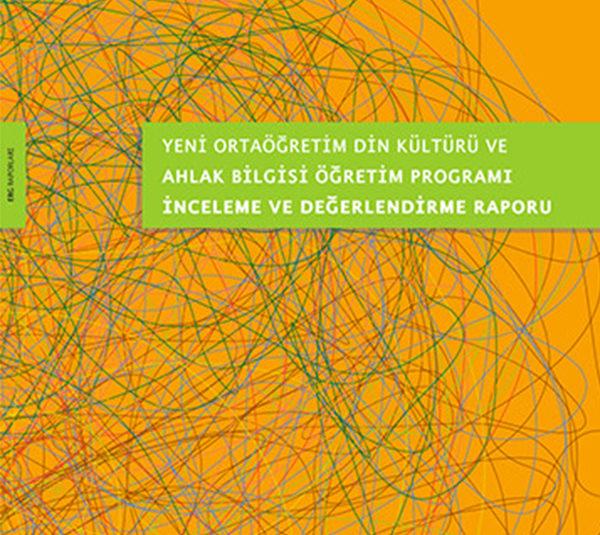 Yeni Ortaöğretim Din Kültürü ve Ahlak Bilgisi Öğretim Programı İnceleme ve Değerlendirme Raporu