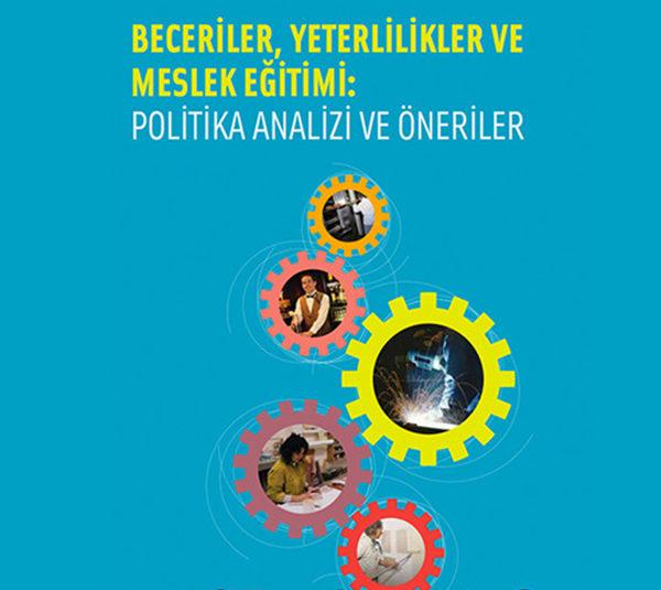 Beceriler, Yeterlilikler ve Meslek Eğitimi: Politika Analizi ve Öneriler