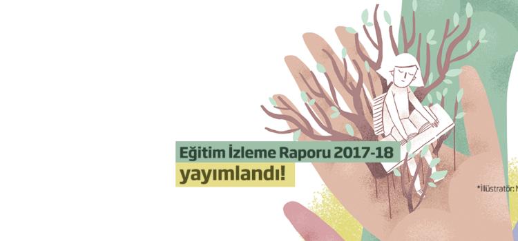Eğitim İzleme Raporu 2017-18 Yayımlandı!