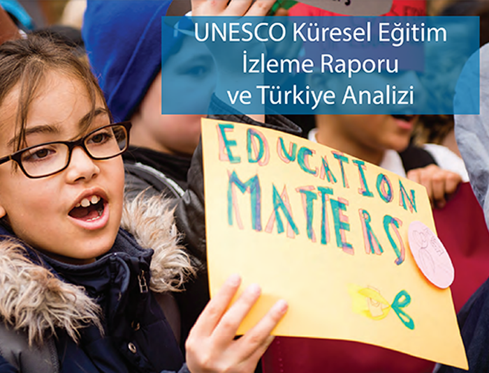 UNESCO Küresel Eğitim İzleme Raporu ve Türkiye Analizi