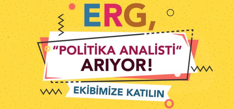 ERG, Politika Analisti Arıyor!