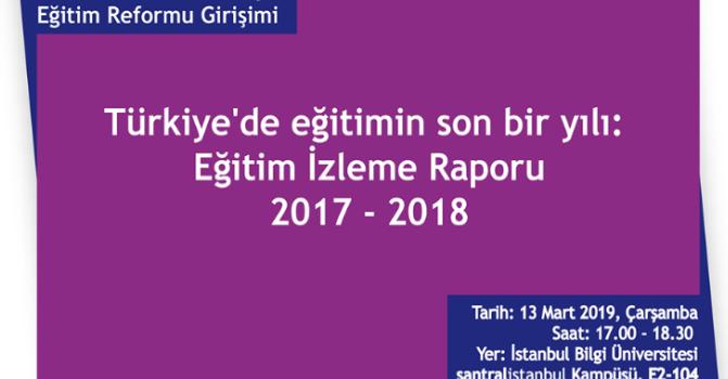 """Konuşma: ERG 'den """"Türkiye'de Eğitimin Son Bir Yılı: Eğitim İzleme Raporu 2017-2018"""""""