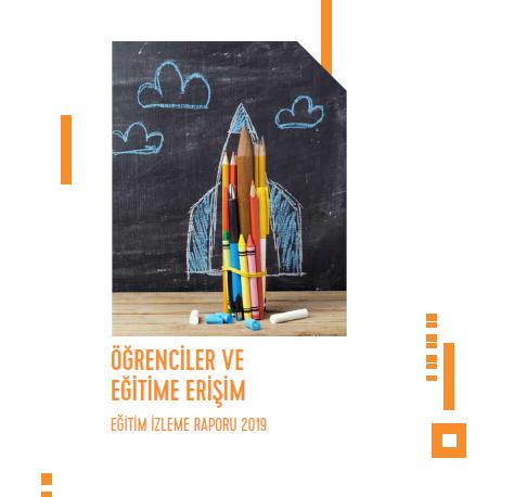 Eğitim İzleme Raporu 2019 | Öğrenciler ve Eğitime Erişim