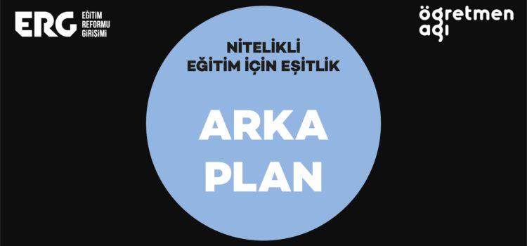 ARKA PLAN | Nitelikli Eğitim için Eşitlik