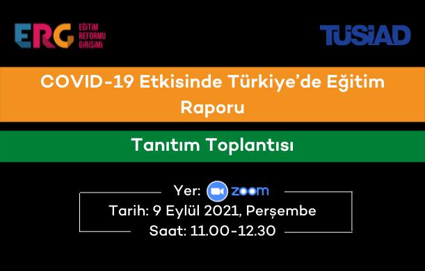 COVID-19 Etkisinde Türkiye'de Eğitim Raporu Tanıtım Toplantısı
